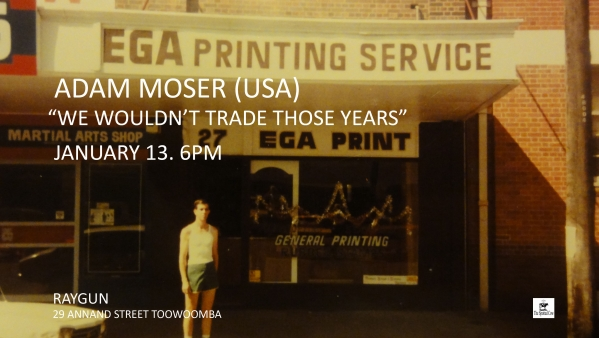 ADAM MOSER - ARTIST TALK FRIDAY 6PM